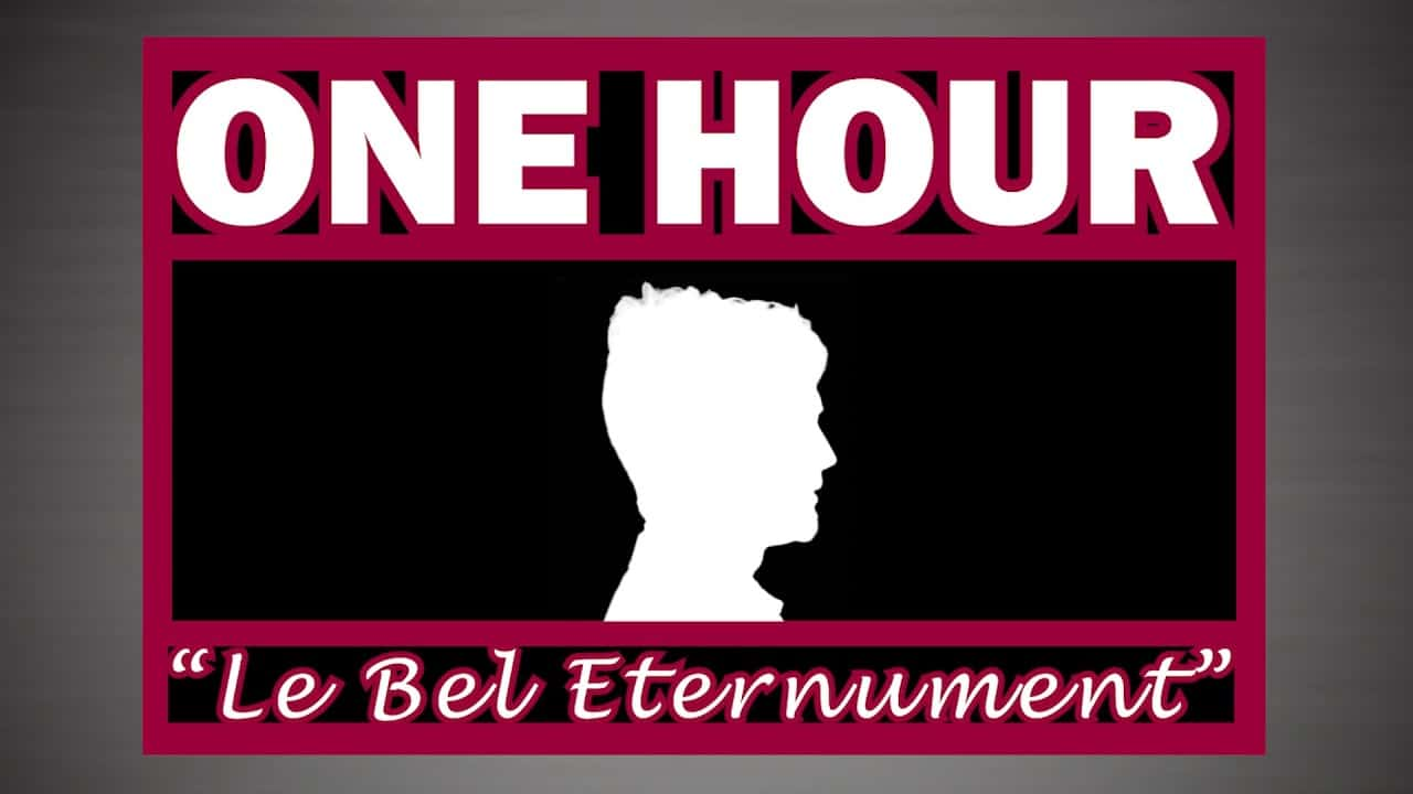 One Hour: Le Bel Eternument